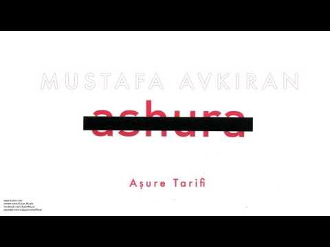 Mustafa Avkıran - Aşure Tarifi [ Ashura © 2007 Kalan Müzik ]