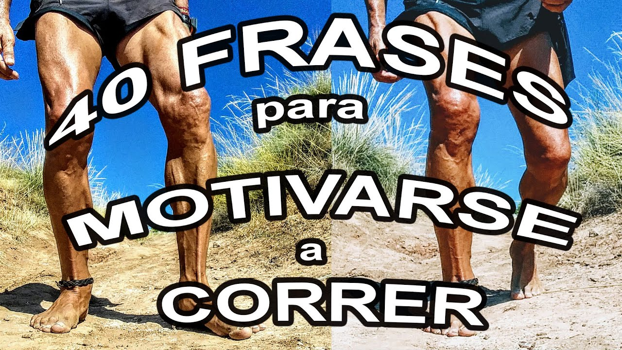 Mensajes Que Inspiran Para: MOTIVACIÓN. 40 Frases Que Te Motivarán Para Salir A CORRER