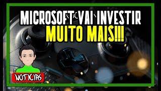 MICROSOFT QUER INVESTIR AINDA MAIS NO SEU SETOR DE GAMES!!!