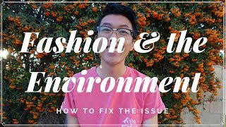 Fashion Impacts the Environment | ENG 12O PROPOSAL PROJECT
