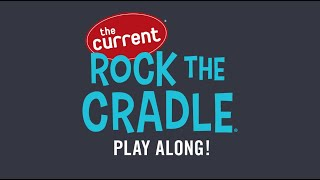Rock The Cradle Play Along Episode 5