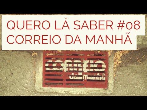 CORREIO DA MANHÃ - 'MELHORES' MOMENTOS I QUERO LÁ SABER #08