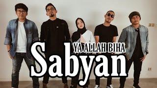 Gambar cover YA ALLAH BIHA - Lirik by SABYAN UNOFFICIAL MUSIC