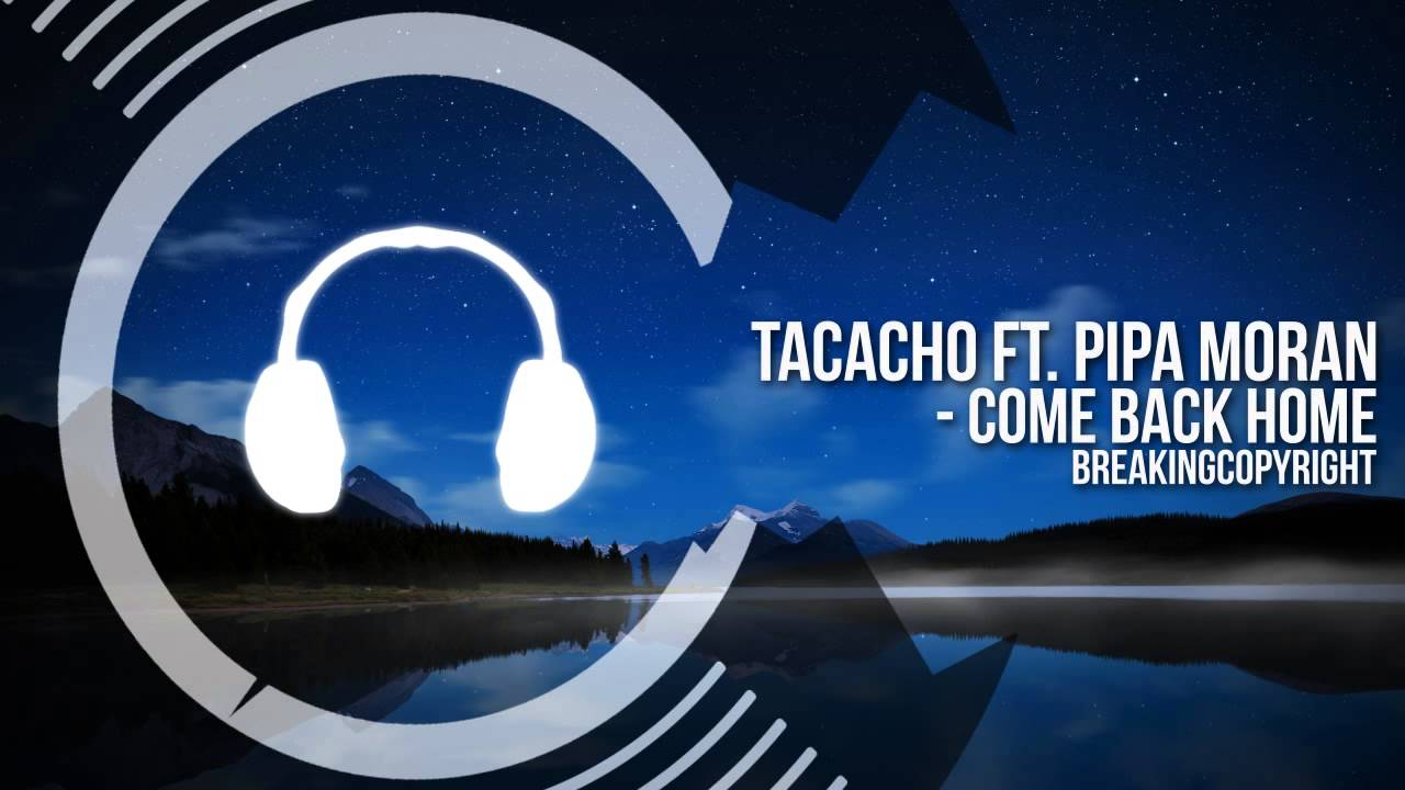 Non Copyrighted Music | TACACHO - Come Back Home (feat. Pipa Moran)