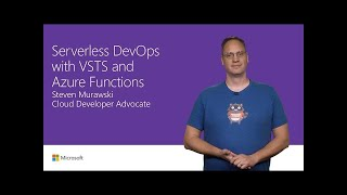 Serverless DevOps with Visual Studio Team Services and Azure Functions | T183