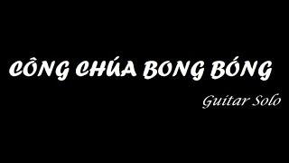 [Guitar Solo] Công Chúa Bong Bóng - Những bài nhạc trẻ thập niên 2000 hay nhất