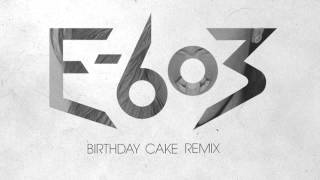 Rihanna - Birthday Cake (E-603 Remix)