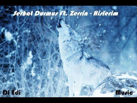 Serhat Durmus Ft. Zerrin - Hislerim (EDM/Deep House) ♫DJ Edi♫