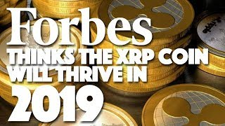 Ripple XRP: Forbes Thinks The XRP Coin Will Thrive In 2019