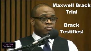 Maxwell Brack Trial (Brack Testifies) Day 6 Part 2 08/29/16
