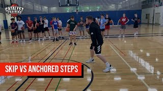 Skips vs Anchored Steps - Difficult Move!