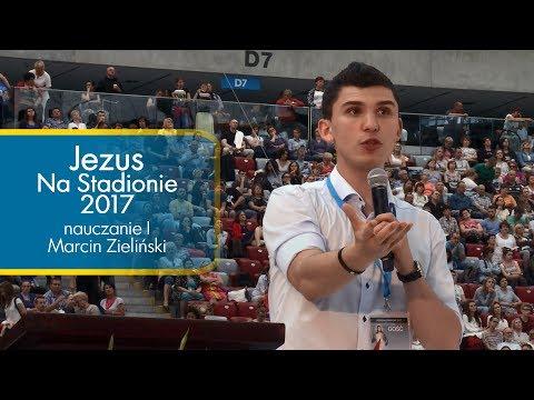 Jezus na Stadionie 2017 - Marcin Zieliński  nauczanie pierwsze