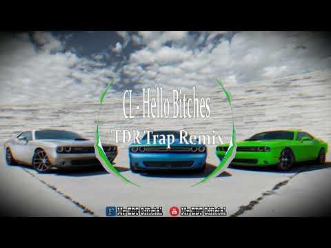 CL씨엘 - Hello Bitches - TDR Trap Remix   Mr EBT Official