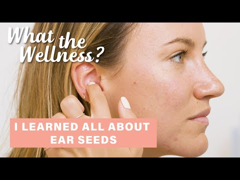 I Learned How To Apply Ear Seeds + Their Benefits | What The Wellness | Well+Good