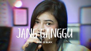 JANG GANGGU - SHINE OF BLACK (DELLA FIRDATIA) oh adoh adoh jang ganggu yang itu sa punya JANG GANGGU