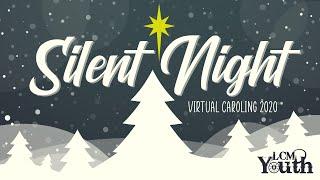 Silent Night 平安夜 Malam Kudus | LCM Youth Virtual Caroling 2020 | 2020年马来西亚信义会青少年虚拟报佳音