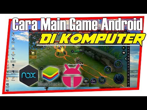 Cara main Game android di komputer