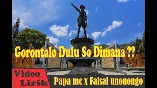Download Mp3 Gorontalo Dulu So Dimana ??   Papa Mc X Faisal Unonongo