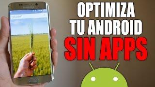 Optimiza tu Android SIN aplicaciones y sin Root | Android Evolution