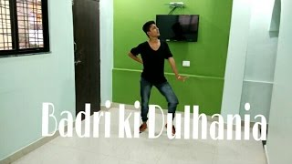 Badri ki Dulhania (Title Track) | Bollywood | Official Dance Performance |