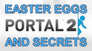 Portal 2 Easter Eggs And Secrets HD