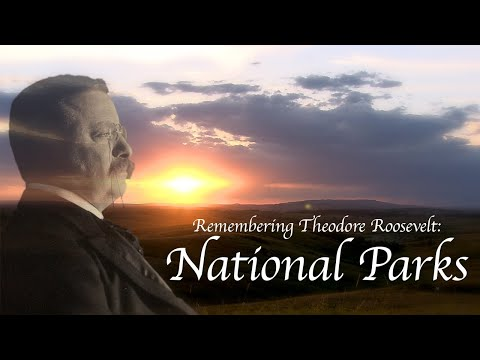 Remembering Theodore Roosevelt: National Parks
