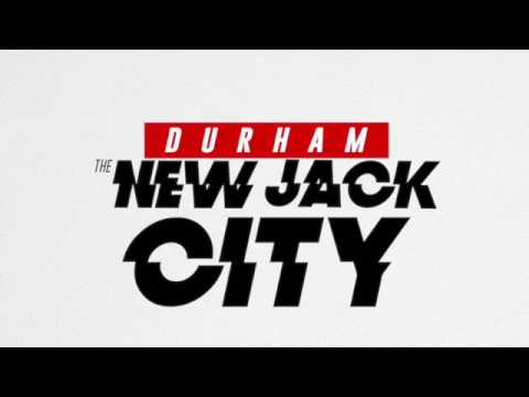 DURHAM The New Jack City Too