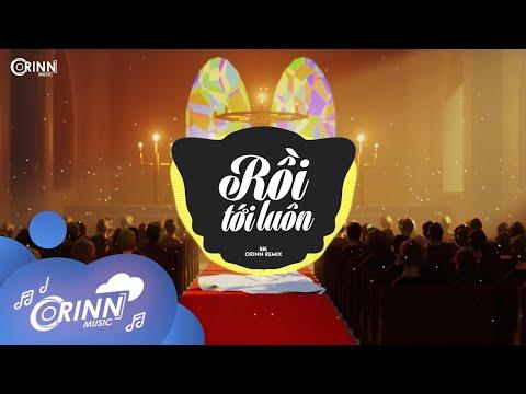 Rồi Tới Luôn (Orinn Remix) - Nal | Nhạc Trẻ Remix Hot Tik Tok Căng Cực Hot Nhất Hiện Nay 2021
