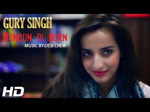 LONDON DI BORN - OFFICIAL VIDEO - GURY SINGH
