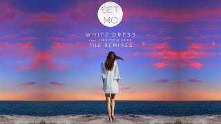 Set Mo - White Dress feat. Deutsch Duke (Pantheon Remix)