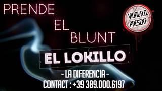 Prende El Blunt - El Lokillo La Diferencia - Reggae Dembow - Reggaeton Dominicano - El Perreo