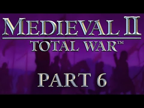 Medieval 2: Total War - Part 6 - In Flanders Fields