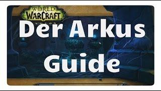 WoW Legion: Arkus Guide
