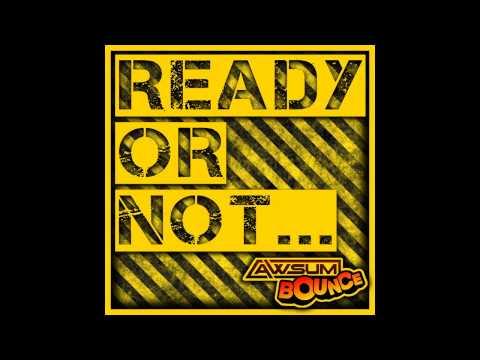 Ectic - Ready Or Not? (Original Mix) [AWsum Bounce]