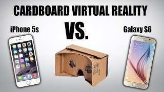 Cardboard Virtual Reality - Galaxy S6 VS. iPhone 5s