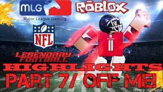 Roblox | Legendary Football Highlights PT.7 | OFF ME! (100 SUBS!!!)