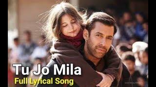 Tu Jo Mila Full Song with LYRICS K K Salman Khan Harshaali Bajrangi Bhaijaan