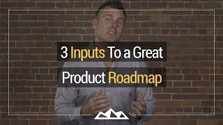 3-inputs-to-a-great-product-roadmap-dan-martell