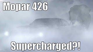 "Mopar 426 Is ""Supercharged!"""