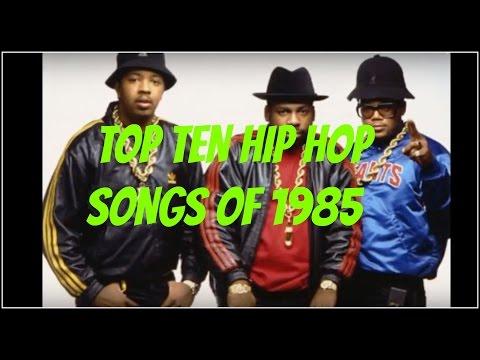 TOP TEN HIP HOP SONGS OF 1985