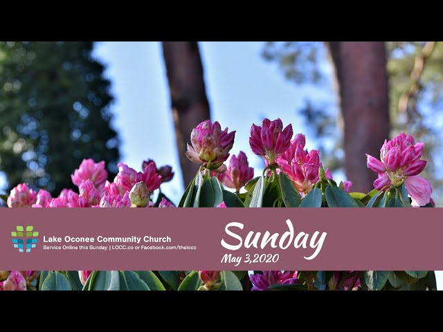 Lake Oconee Community Church - Sunday May 3, 2020