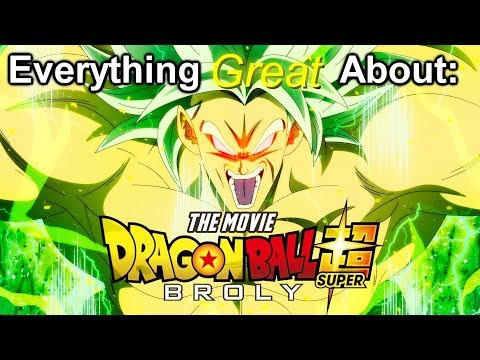 Everything Great About: Dragon Ball Super: Broly