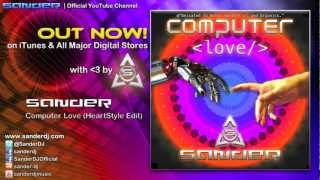 Sander - Computer Love (HeartStyle Edit)