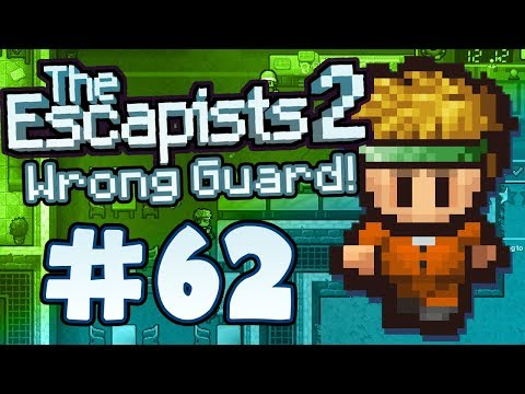 The Escapists 2 - Part 62 - Right Key, Wrong Guard!