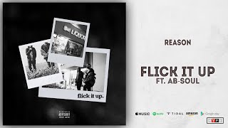 Reason - Flick It Up Ft. Ab-Soul