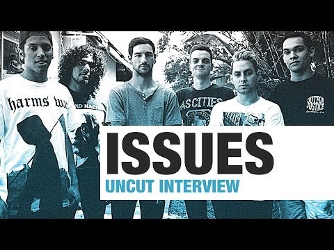 ISSUES [UNCUT] Interview
