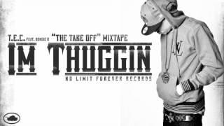 """""""Im Thuggin"""" T.E.C. feat. Bengie B"""