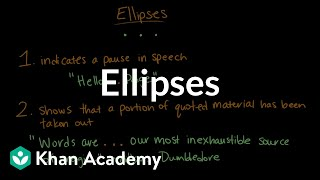 Ellipses | Punctuation | Khan Academy