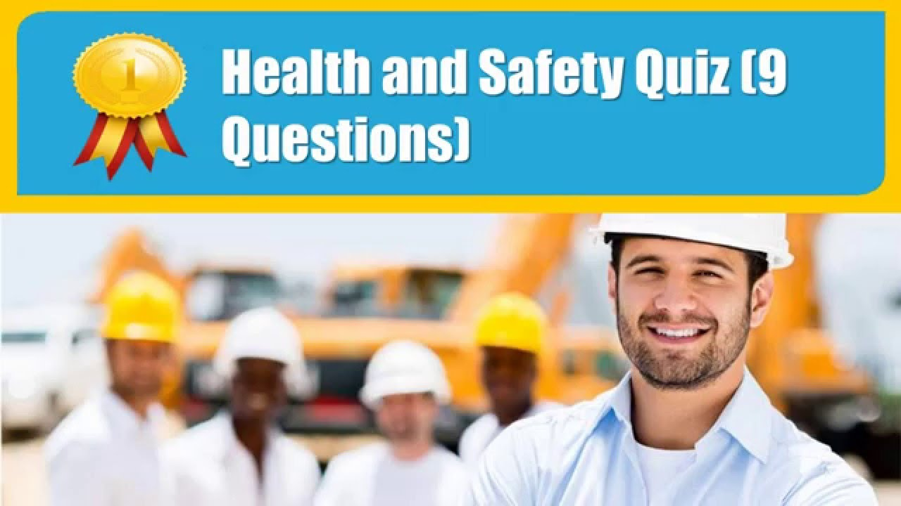 Health and Safety Quiz (9 Questions)