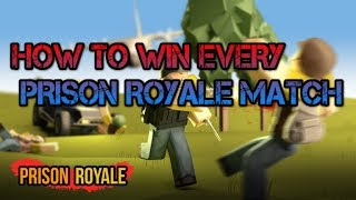 HOW TO WIN EVERY PRISON ROYALE MATCH (Roblox)